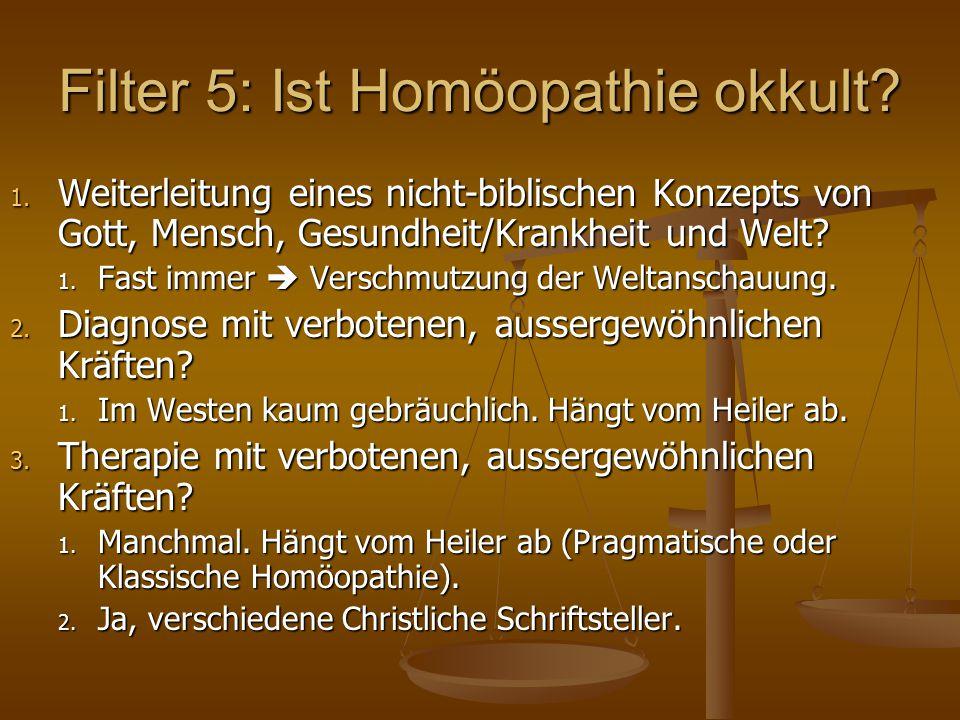Filter 5: Ist Homöopathie okkult. 1.