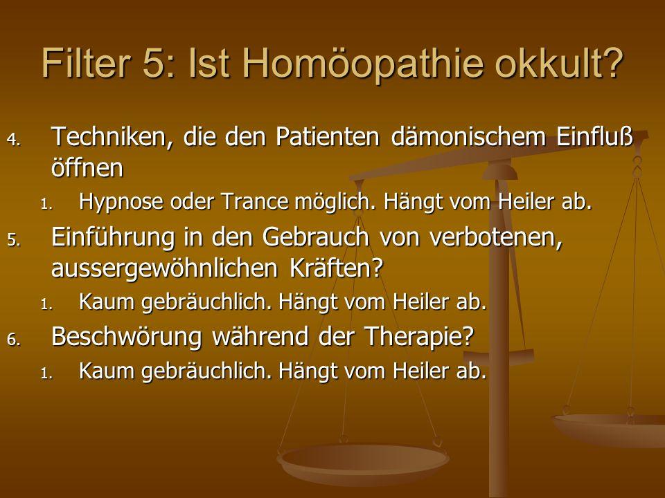 Filter 5: Ist Homöopathie okkult. 4. Techniken, die den Patienten dämonischem Einfluß öffnen 1.