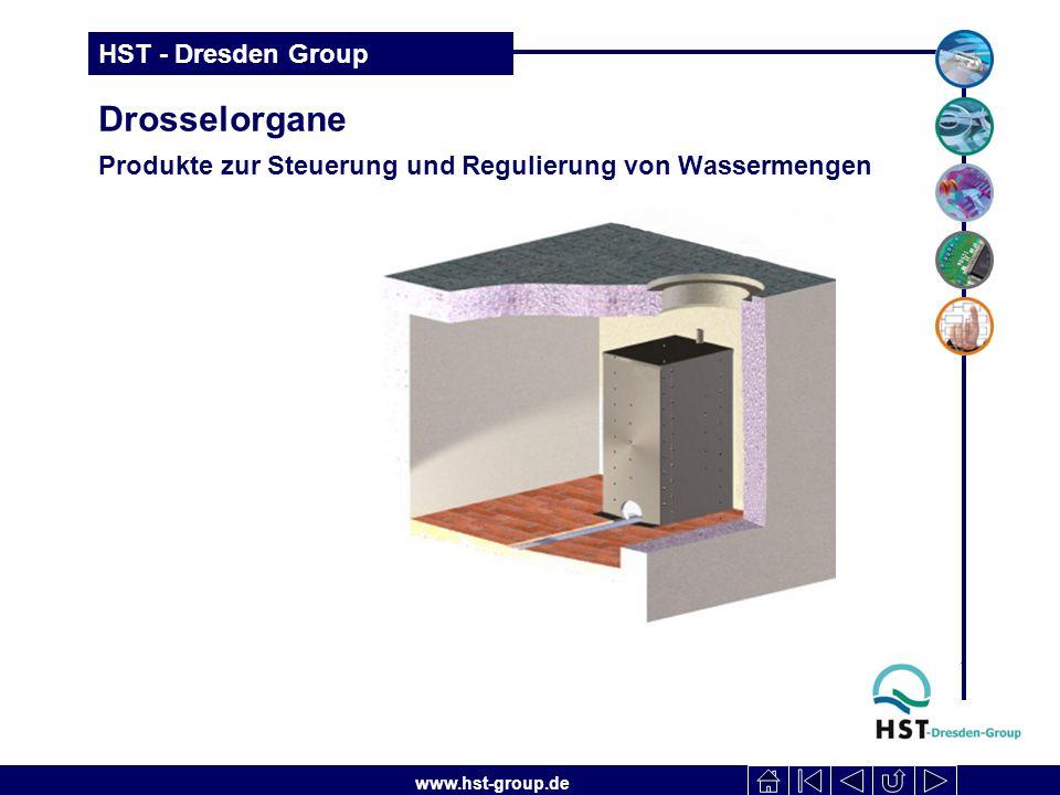 www.hst-group.de HST - Dresden Group Drosselorgane Produkte zur Steuerung und Regulierung von Wassermengen