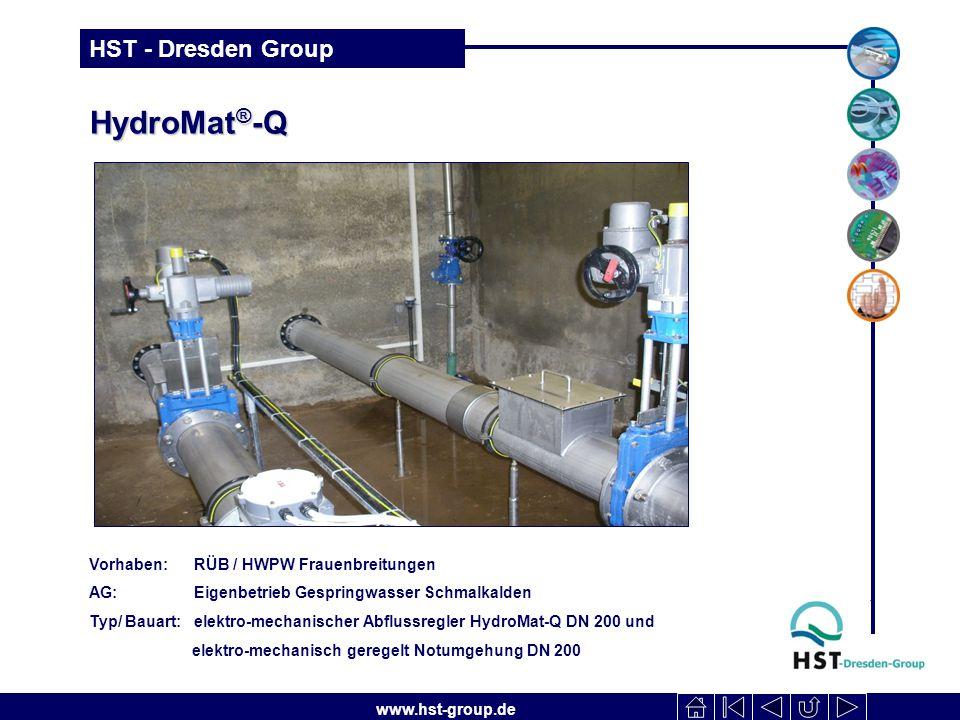 www.hst-group.de HST - Dresden Group HydroMat ® -Q Vorhaben: RÜB / HWPW Frauenbreitungen AG: Eigenbetrieb Gespringwasser Schmalkalden Typ/ Bauart: elektro-mechanischer Abflussregler HydroMat-Q DN 200 und elektro-mechanisch geregelt Notumgehung DN 200