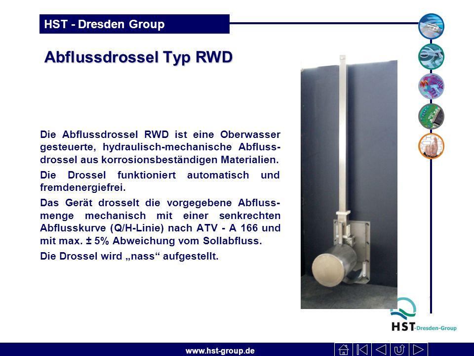 www.hst-group.de HST - Dresden Group Abflussdrossel Typ RWD Die Abflussdrossel RWD ist eine Oberwasser gesteuerte, hydraulisch-mechanische Abfluss- drossel aus korrosionsbeständigen Materialien.