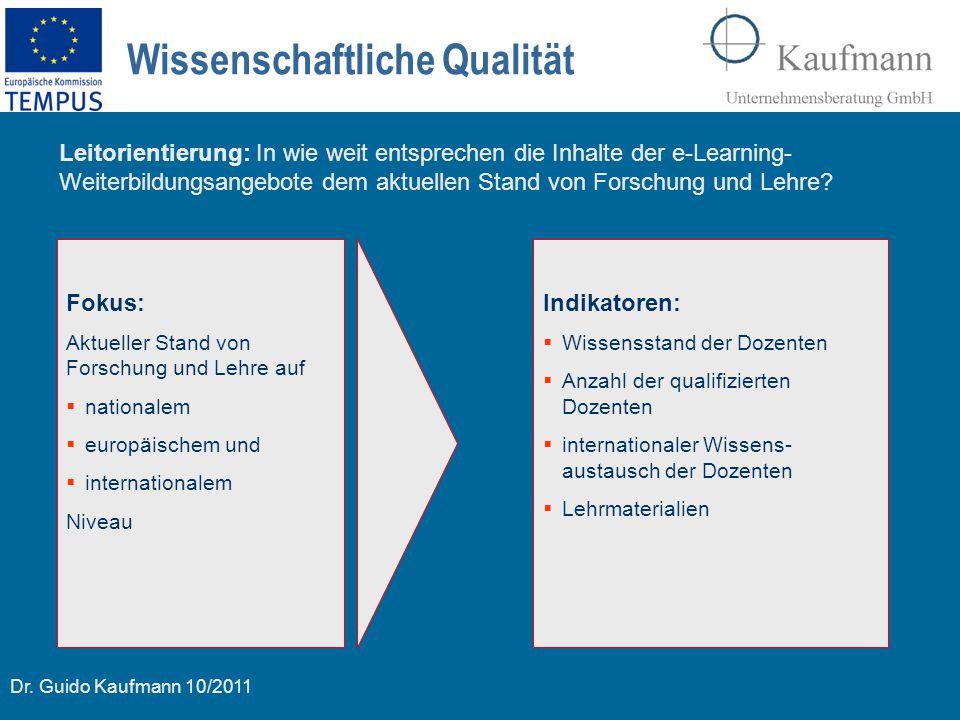 Dr. Guido Kaufmann 10/2011 Wissenschaftliche Qualität Fokus: Aktueller Stand von Forschung und Lehre auf  nationalem  europäischem und  internation