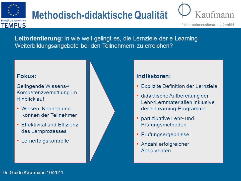 Dr. Guido Kaufmann 10/2011 Methodisch-didaktische Qualität Fokus: Gelingende Wissens-/ Kompetenzvermittlung im Hinblick auf  Wissen, Kennen und Könne