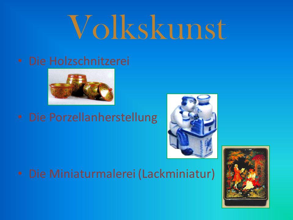Volkskunst Die Holzschnitzerei Die Porzellanherstellung Die Miniaturmalerei (Lackminiatur)