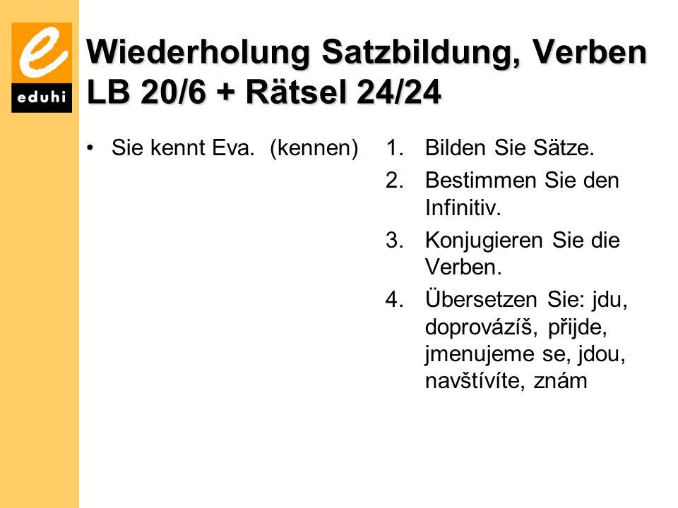 Wiederholung Satzbildung, Verben LB 20/6 + Rätsel 24/24 Sie kennt Eva.
