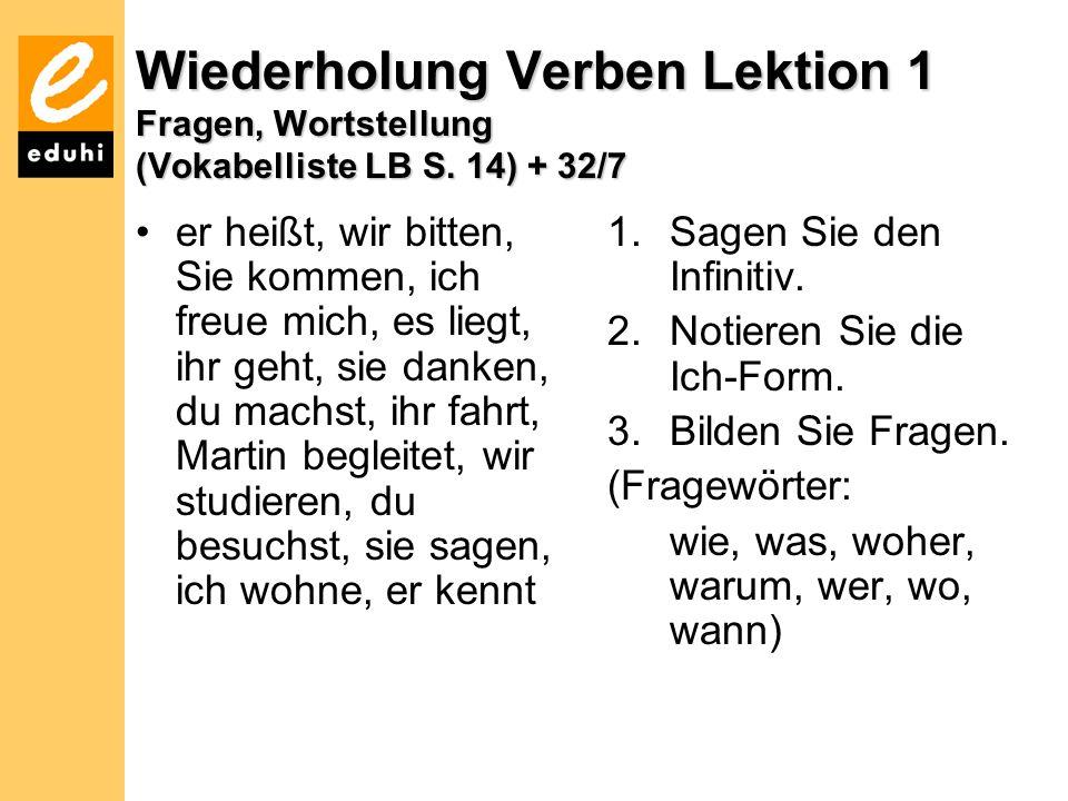 Wiederholung Verben Lektion 1 Fragen, Wortstellung (Vokabelliste LB S.
