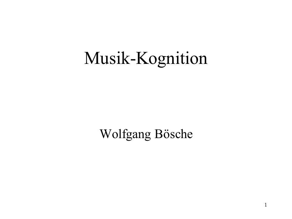1 Musik-Kognition Wolfgang Bösche