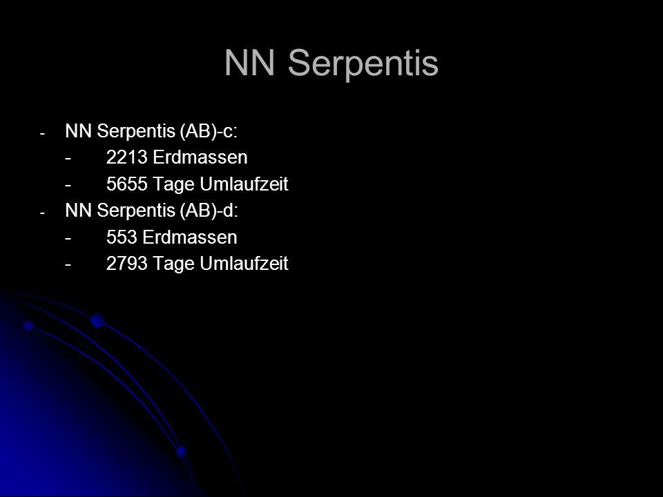 NN Serpentis - - NN Serpentis (AB)-c: -2213 Erdmassen -5655 Tage Umlaufzeit - - NN Serpentis (AB)-d: -553 Erdmassen -2793 Tage Umlaufzeit