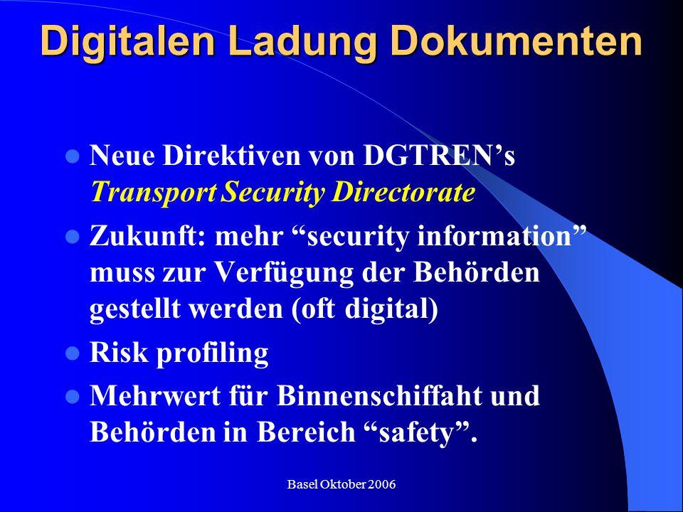 "Basel Oktober 2006 Digitalen Ladung Dokumenten Neue Direktiven von DGTREN's Transport Security Directorate Zukunft: mehr ""security information"" muss z"