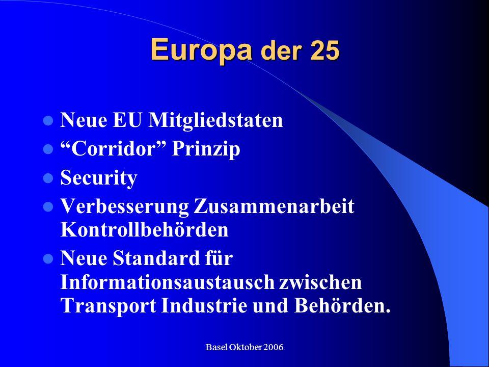 """Basel Oktober 2006 Europa der 25 Neue EU Mitgliedstaten """"Corridor"""" Prinzip Security Verbesserung Zusammenarbeit Kontrollbehörden Neue Standard für Inf"""