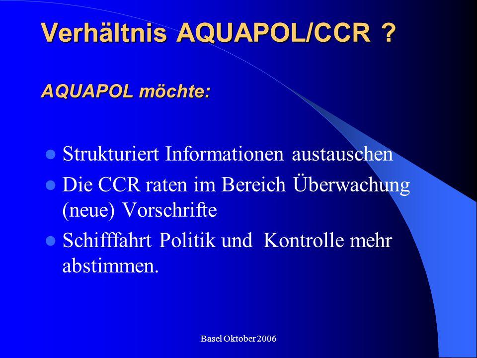 Verhältnis AQUAPOL/CCR ? AQUAPOL möchte: Strukturiert Informationen austauschen Die CCR raten im Bereich Überwachung (neue) Vorschrifte Schifffahrt Po
