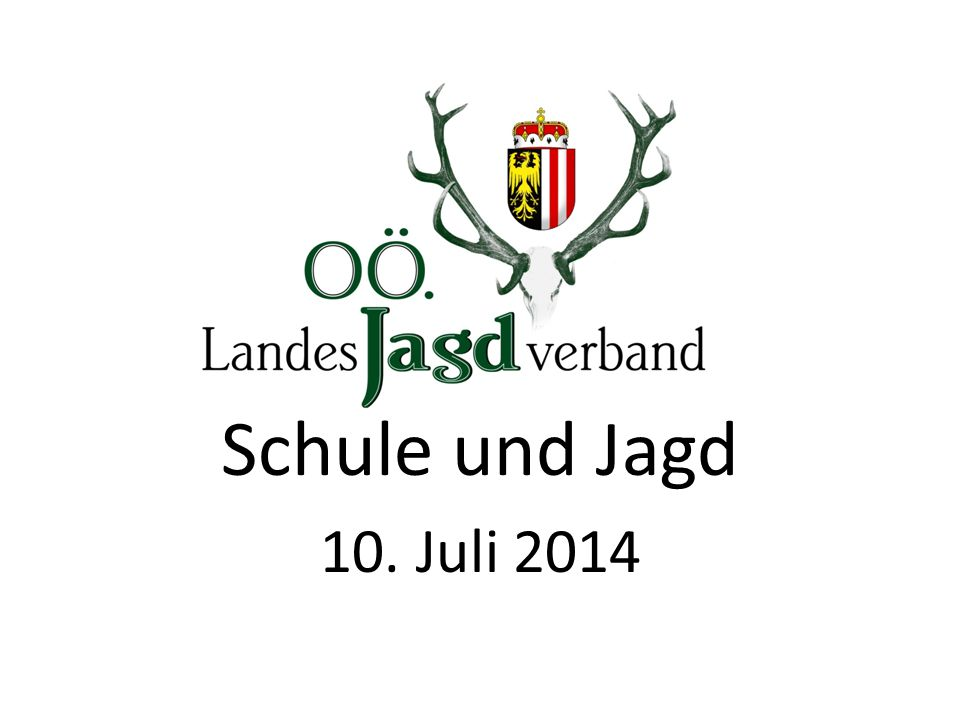 Schule und Jagd 10. Juli 2014 Katharina Hörmann, MA BEd