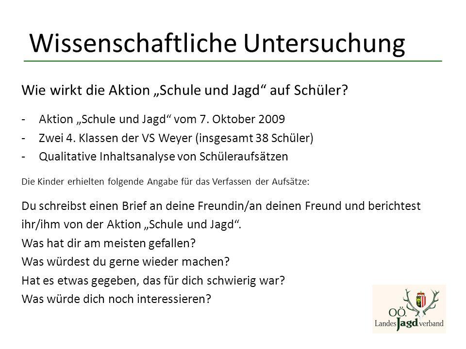 """Wie wirkt die Aktion """"Schule und Jagd"""" auf Schüler? -Aktion """"Schule und Jagd"""" vom 7. Oktober 2009 -Zwei 4. Klassen der VS Weyer (insgesamt 38 Schüler)"""