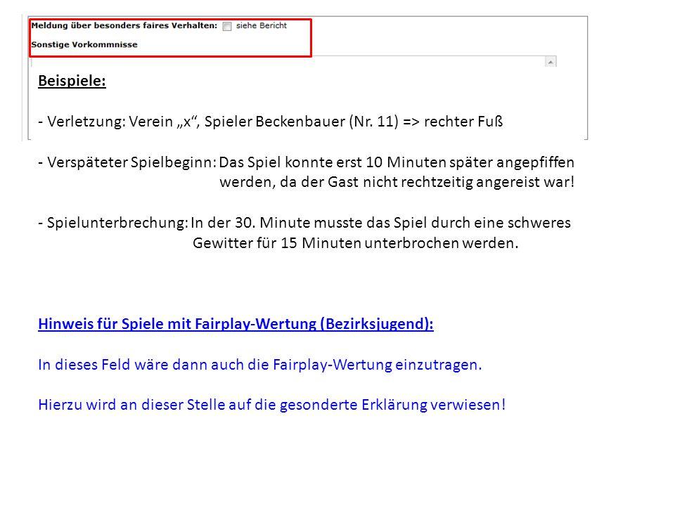"""Beispiele: - Verletzung: Verein """"x , Spieler Beckenbauer (Nr."""