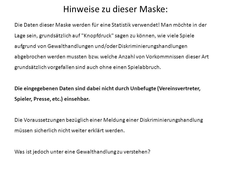 Hinweise zu dieser Maske: Die Daten dieser Maske werden für eine Statistik verwendet.
