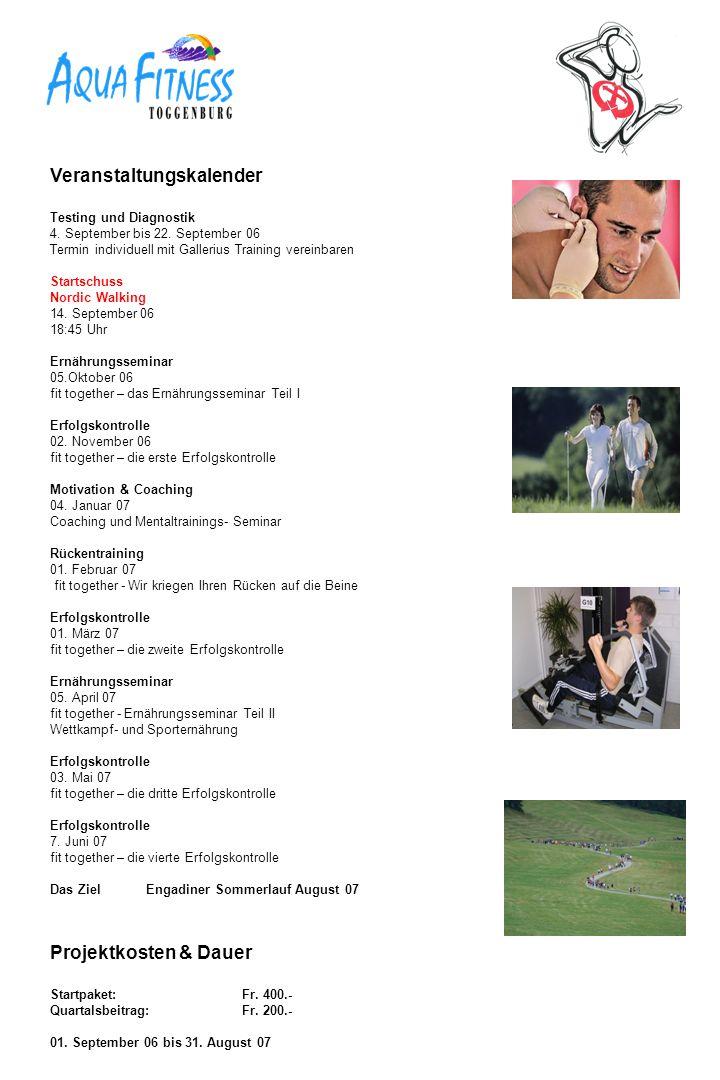 Veranstaltungskalender Testing und Diagnostik 4. September bis 22. September 06 Termin individuell mit Gallerius Training vereinbaren Startschuss Nord