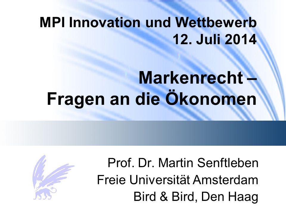 MPI Innovation und Wettbewerb 12. Juli 2014 Markenrecht – Fragen an die Ökonomen Prof.