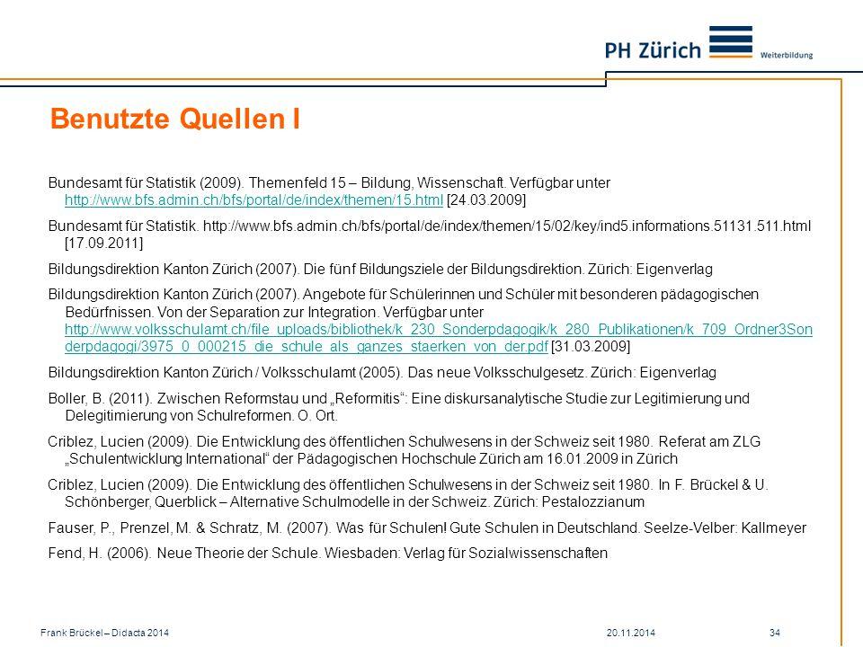 20.11.2014Frank Brückel – Didacta 2014 34 Benutzte Quellen I Bundesamt für Statistik (2009).