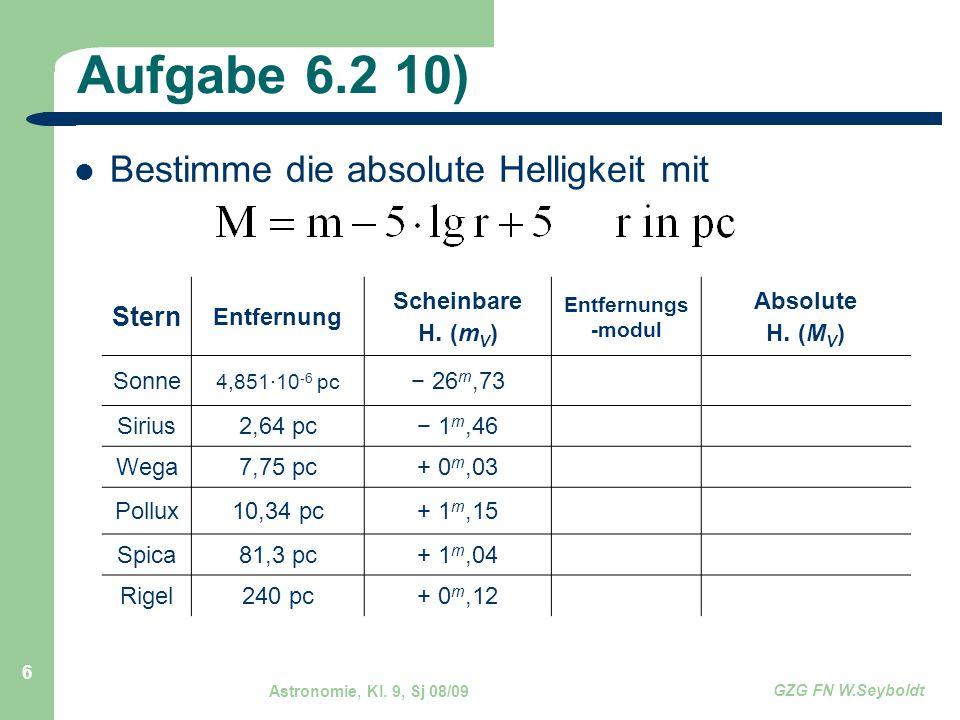 Astronomie, Kl.9, Sj 08/09 GZG FN W.Seyboldt 7 Lösung SternEntfernung Scheinbare H.