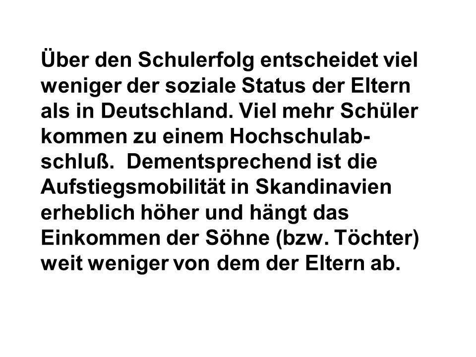 Über den Schulerfolg entscheidet viel weniger der soziale Status der Eltern als in Deutschland.