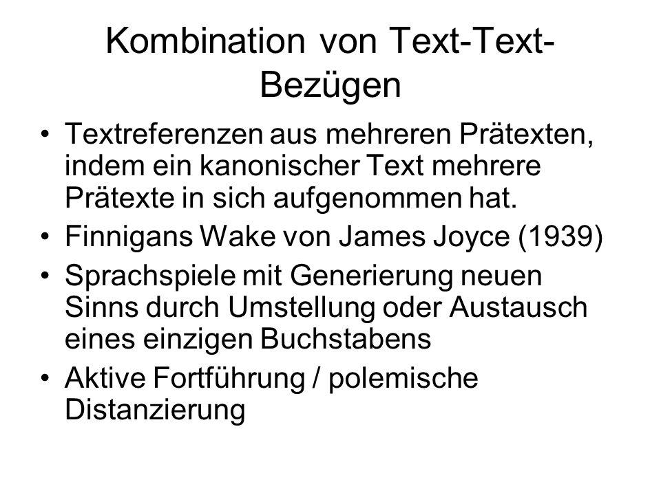 Kombination von Text-Text- Bezügen Textreferenzen aus mehreren Prätexten, indem ein kanonischer Text mehrere Prätexte in sich aufgenommen hat.