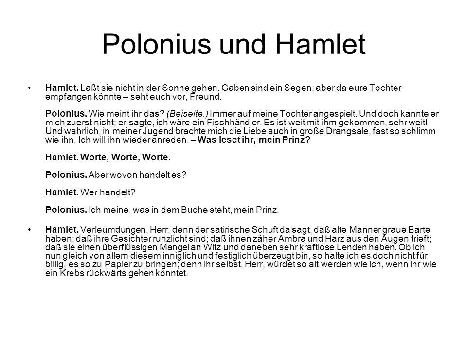 Polonius und Hamlet Hamlet. Laßt sie nicht in der Sonne gehen.