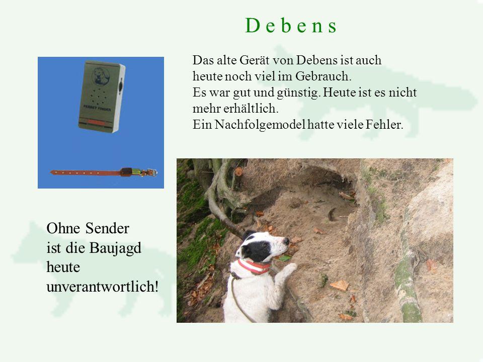 D e b e n s Das alte Gerät von Debens ist auch heute noch viel im Gebrauch.