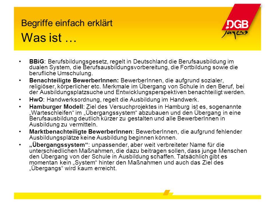 BBiG: Berufsbildungsgesetz, regelt in Deutschland die Berufsausbildung im dualen System, die Berufsausbildungsvorbereitung, die Fortbildung sowie die
