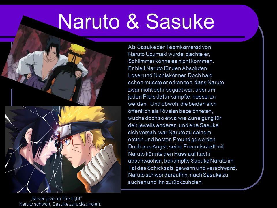 Naruto & Sasuke Als Sasuke der Teamkamerad von Naruto Uzumaki wurde, dachte er, Schlimmer könne es nicht kommen. Er hielt Naruto für den Absoluten Los