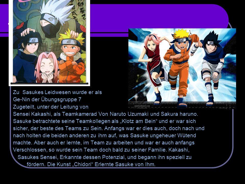 Team 7 Zu Sasukes Leidwesen wurde er als Ge-Nin der Übungsgruppe 7 Zugeteilt, unter der Leitung von Sensei Kakashi, als Teamkamerad Von Naruto Uzumaki und Sakura haruno.