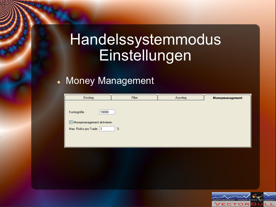 Handelssystemmodus Einstellungen Money Management