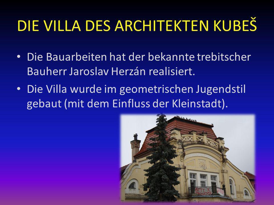 DIE VILLA DES ARCHITEKTEN KUBEŠ Die Bauarbeiten hat der bekannte trebitscher Bauherr Jaroslav Herzán realisiert. Die Villa wurde im geometrischen Juge