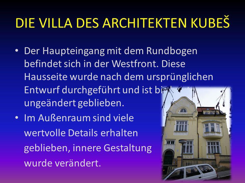 DIE VILLA DES ARCHITEKTEN KUBEŠ Der Haupteingang mit dem Rundbogen befindet sich in der Westfront.