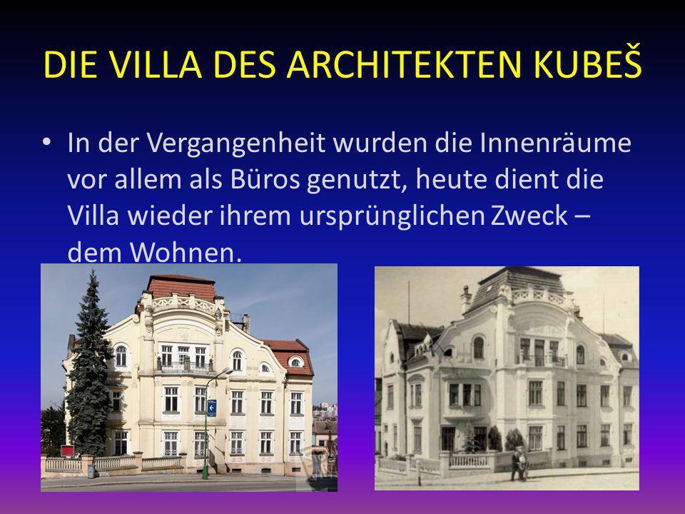 DIE VILLA DES ARCHITEKTEN KUBEŠ In der Vergangenheit wurden die Innenräume vor allem als Büros genutzt, heute dient die Villa wieder ihrem ursprünglic