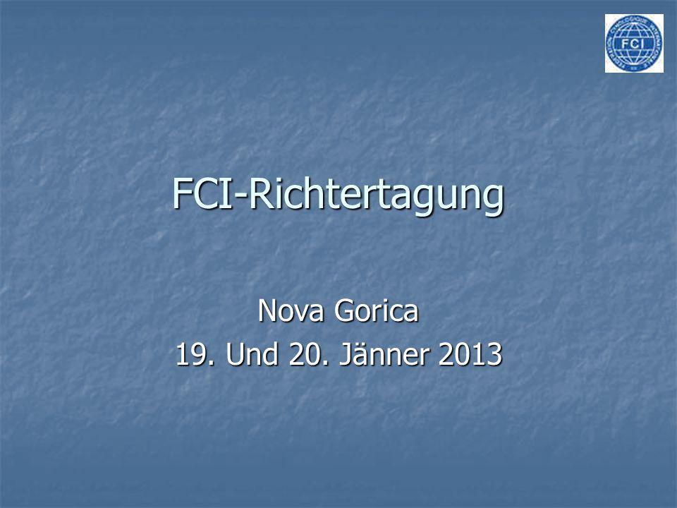FCI-Richtertagung Nova Gorica 19. Und 20. Jänner 2013