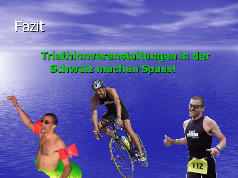 Fazit Triathlonveranstaltungen in der Schweiz machen Spass!