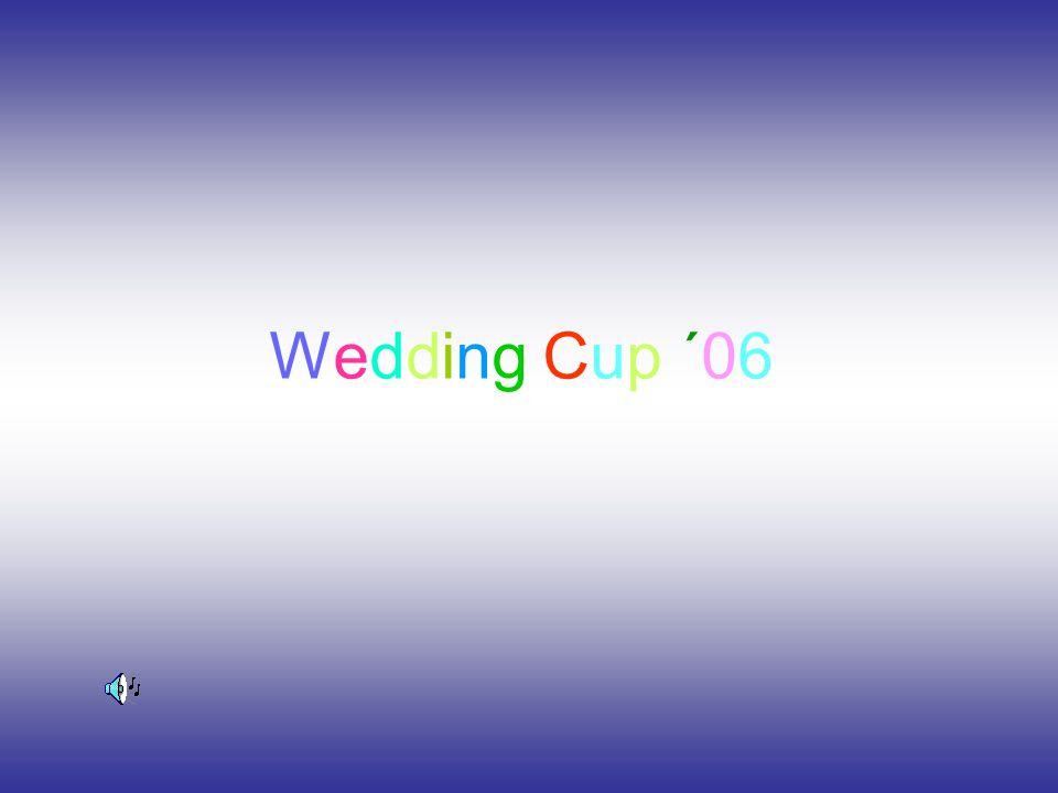 Wedding Cup ´06Wedding Cup ´06