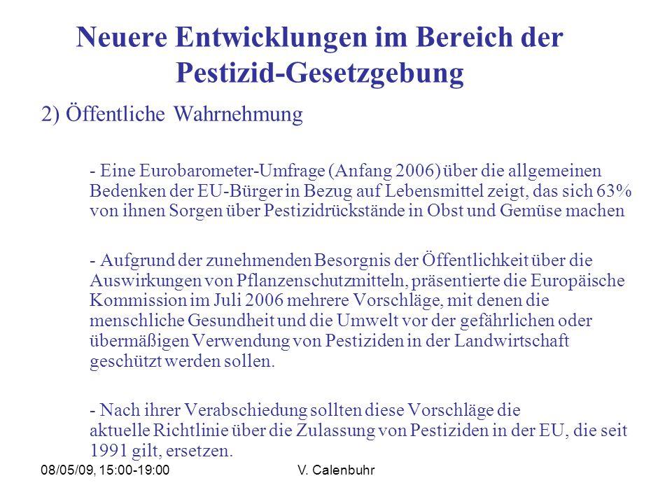 08/05/09, 15:00-19:00V. Calenbuhr Neuere Entwicklungen im Bereich der Pestizid-Gesetzgebung 2) Öffentliche Wahrnehmung - Eine Eurobarometer-Umfrage (A