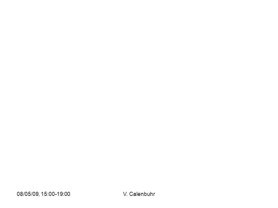 08/05/09, 15:00-19:00V. Calenbuhr