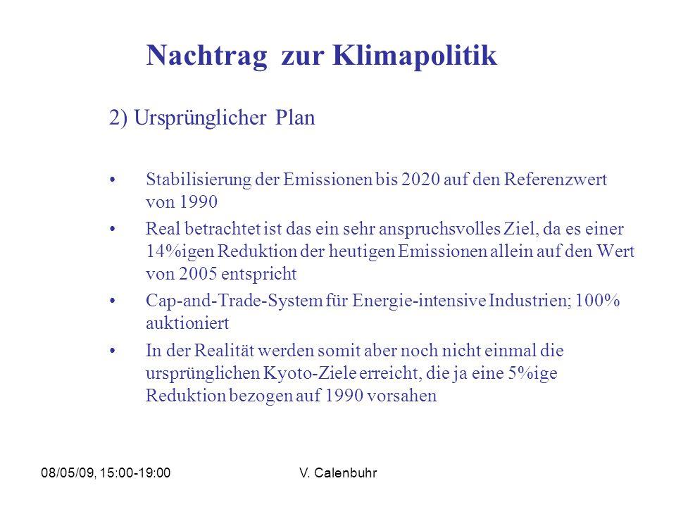 08/05/09, 15:00-19:00V. Calenbuhr Nachtrag zur Klimapolitik 2) Ursprünglicher Plan Stabilisierung der Emissionen bis 2020 auf den Referenzwert von 199