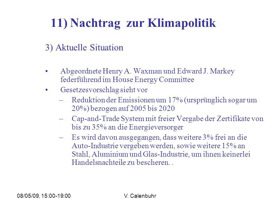 08/05/09, 15:00-19:00V. Calenbuhr 11) Nachtrag zur Klimapolitik 3) Aktuelle Situation Abgeordnete Henry A. Waxman und Edward J. Markey federführend im