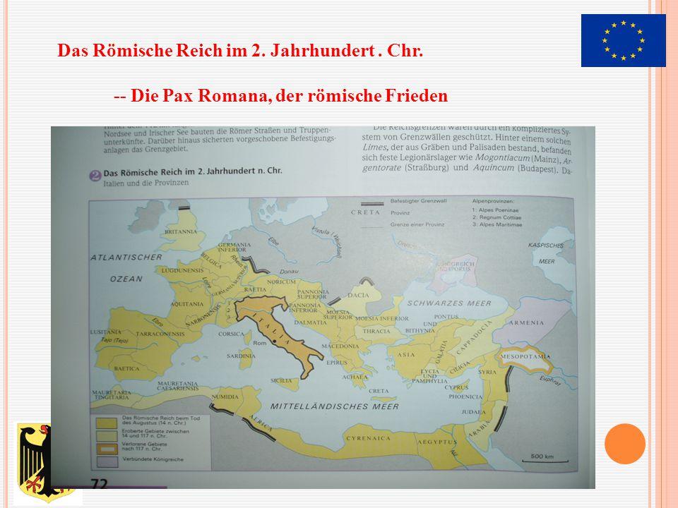 Das Römische Reich im 2. Jahrhundert. Chr. -- Die Pax Romana, der römische Frieden
