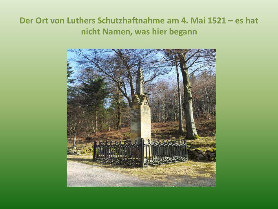 Der Ort von Luthers Schutzhaftnahme am 4. Mai 1521 – es hat nicht Namen, was hier begann