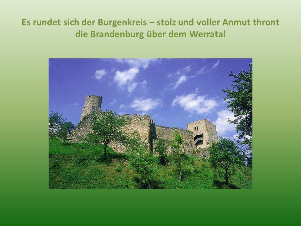 Es rundet sich der Burgenkreis – stolz und voller Anmut thront die Brandenburg über dem Werratal