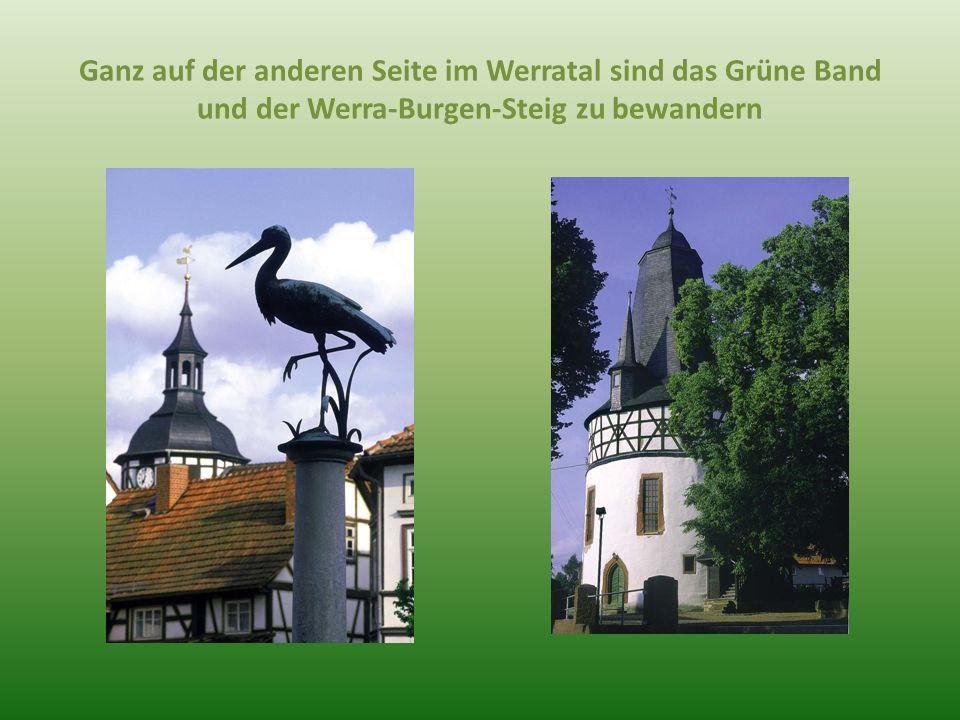 Ganz auf der anderen Seite im Werratal sind das Grüne Band und der Werra-Burgen-Steig zu bewandern