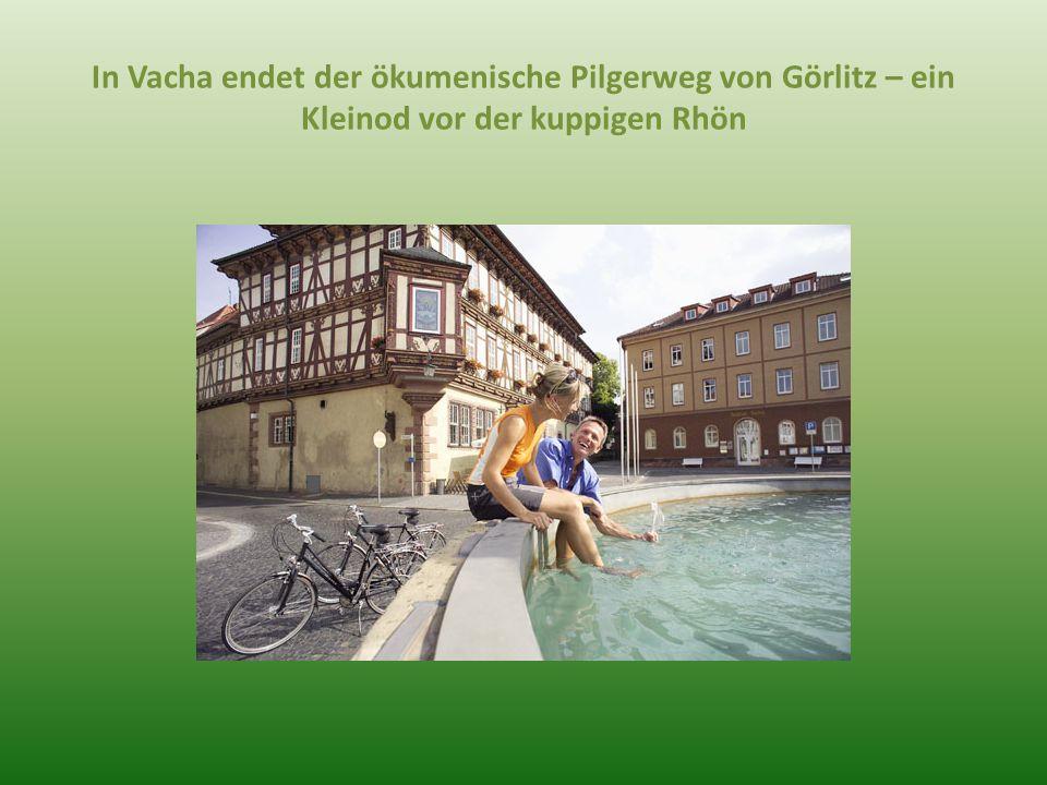In Vacha endet der ökumenische Pilgerweg von Görlitz – ein Kleinod vor der kuppigen Rhön