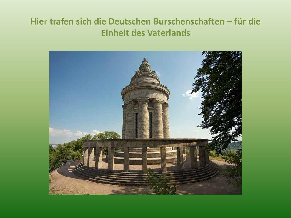 Hier trafen sich die Deutschen Burschenschaften – für die Einheit des Vaterlands