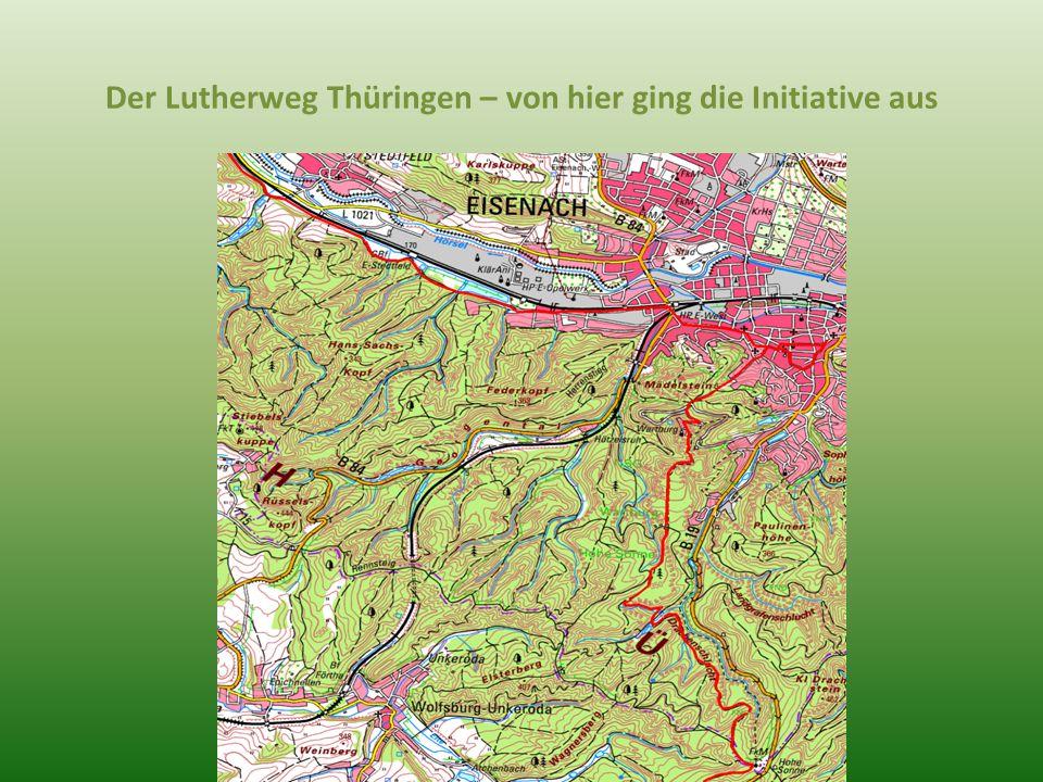 Der Lutherweg Thüringen – von hier ging die Initiative aus