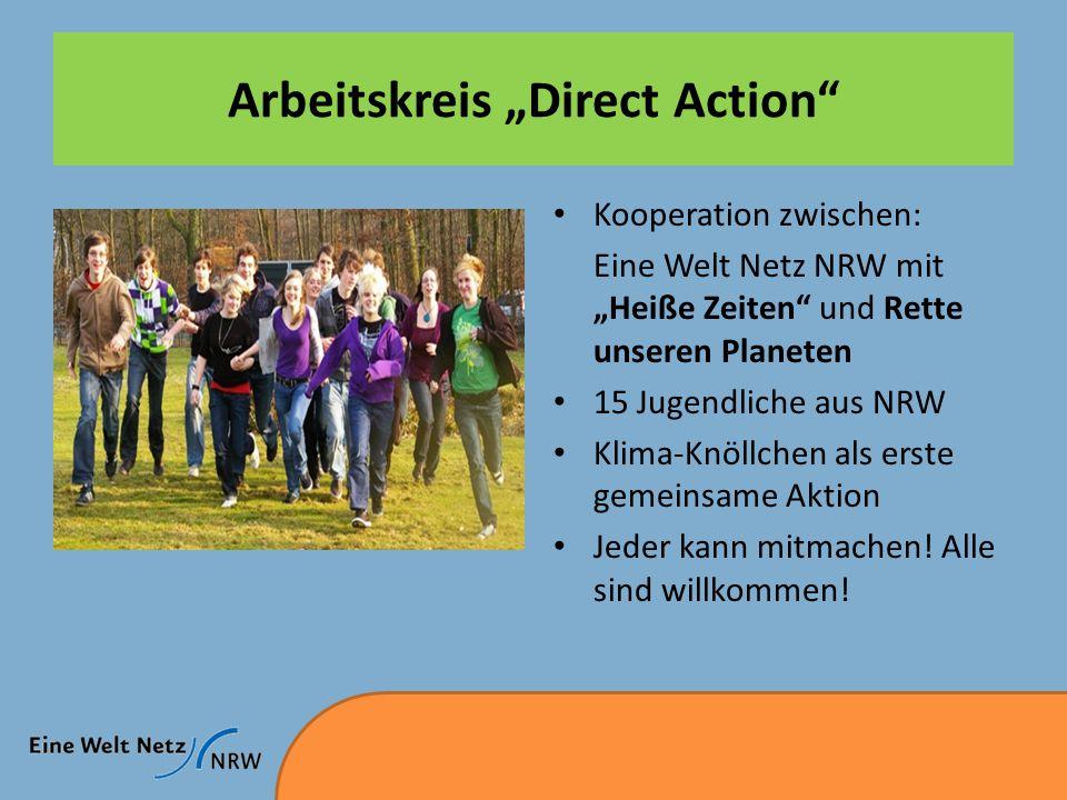 """Arbeitskreis """"Direct Action Kooperation zwischen: Eine Welt Netz NRW mit """"Heiße Zeiten und Rette unseren Planeten 15 Jugendliche aus NRW Klima-Knöllchen als erste gemeinsame Aktion Jeder kann mitmachen."""