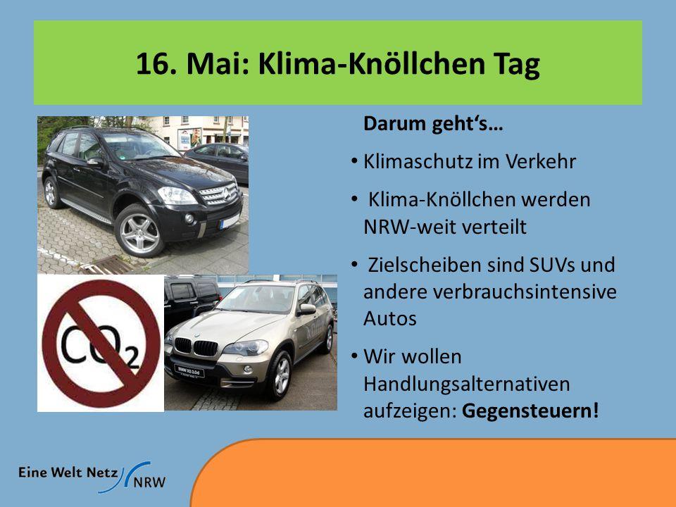 16. Mai: Klima-Knöllchen Tag Darum geht's… Klimaschutz im Verkehr Klima-Knöllchen werden NRW-weit verteilt Zielscheiben sind SUVs und andere verbrauch